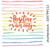 positive vibes only. hand... | Shutterstock .eps vector #334799111