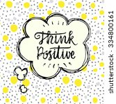 think positive  hand drawn... | Shutterstock .eps vector #334800161