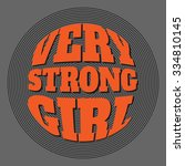 slogan  very strong girl.... | Shutterstock .eps vector #334810145