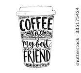coffee is my best friend. fun... | Shutterstock .eps vector #335175434