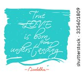 """true love is born from... 