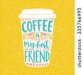 coffee is my best friend. fun... | Shutterstock .eps vector #335766995