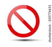 Prohibition No Symbol  Warning...