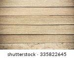 still light surface old wooden... | Shutterstock . vector #335822645