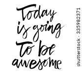 hand drawn vector lettering....   Shutterstock .eps vector #335982371