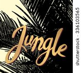 """jungle"" ink phrase on the... 