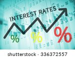 text interest rates on up trend ...   Shutterstock . vector #336372557
