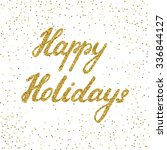 happy holidays    ink freehand... | Shutterstock .eps vector #336844127