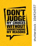 do not judge my choices without ... | Shutterstock .eps vector #336924557