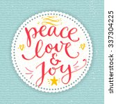 peace  love and joy text.... | Shutterstock .eps vector #337304225
