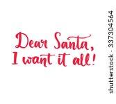 dear santa  i want it all. fun... | Shutterstock .eps vector #337304564