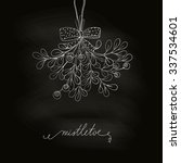 hand drawn mistletoe in... | Shutterstock .eps vector #337534601