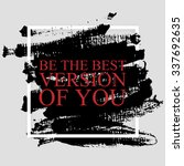 be the best version of you  ... | Shutterstock .eps vector #337692635