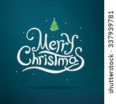 merry christmas lettering.... | Shutterstock .eps vector #337939781