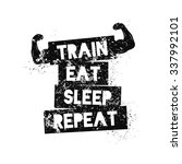 Train Eat Sleep Repeat....