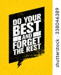 do your best and forget the... | Shutterstock .eps vector #338046389