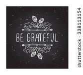 be grateful. hand sketched... | Shutterstock .eps vector #338113154