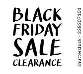 black friday sale inscription...   Shutterstock .eps vector #338307101