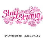 beautiful lettering   stay... | Shutterstock .eps vector #338339159