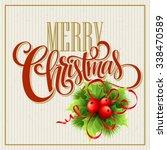 merry christmas lettering... | Shutterstock .eps vector #338470589