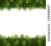 christmas borders from fir tree ... | Shutterstock .eps vector #338488847