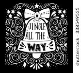 jingle all the way. winter... | Shutterstock .eps vector #338549525