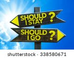 should i stay  should i go ... | Shutterstock . vector #338580671