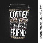 coffee is my best friend.... | Shutterstock .eps vector #338912594