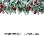 christmas border. tree branches ... | Shutterstock . vector #339063401