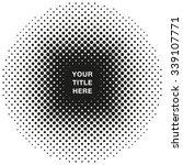 round halftone pattern design... | Shutterstock .eps vector #339107771