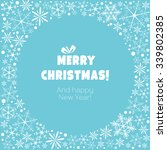 snowflakes christmas new year... | Shutterstock .eps vector #339802385