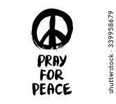 pray for peace. brush... | Shutterstock .eps vector #339958679