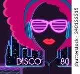 disco 80's. girl with... | Shutterstock .eps vector #340133315