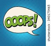 oops comic text bubble pop art... | Shutterstock .eps vector #340175465