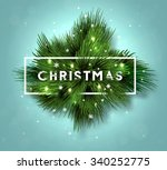 christmas label made of pine... | Shutterstock .eps vector #340252775