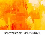 abstract art  background. oil... | Shutterstock . vector #340438091