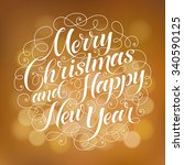 merry christmas and happy new... | Shutterstock .eps vector #340590125