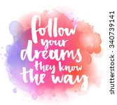 follow your dreams  they know... | Shutterstock .eps vector #340739141