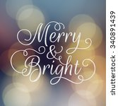 merry and bright lettering.... | Shutterstock .eps vector #340891439