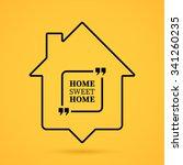 quote about home in house... | Shutterstock .eps vector #341260235
