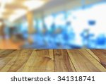 wooden table and abstract blur... | Shutterstock . vector #341318741