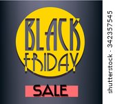 black friday sale inscription... | Shutterstock .eps vector #342357545