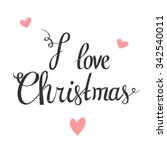 i love christmas. vector... | Shutterstock .eps vector #342540011