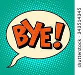 Goodbye Bye Comic Bubble Text...
