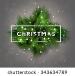 christmas label made of pine... | Shutterstock .eps vector #343634789