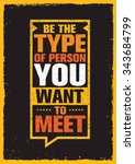 be the type of person you want... | Shutterstock .eps vector #343684799