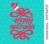 happy new year  handwritten... | Shutterstock .eps vector #344766929