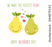 Stock vector cute hand drawn unusual valentines day card with funny cartoon characters of pears and hand written 344879141