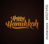 happy hanukkah hand lettering... | Shutterstock .eps vector #345271931
