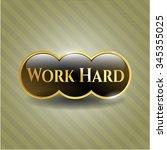 work hard shiny emblem | Shutterstock .eps vector #345355025
